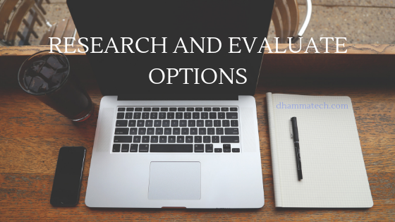 RESEARCH AND EVALUATE OPTIONS